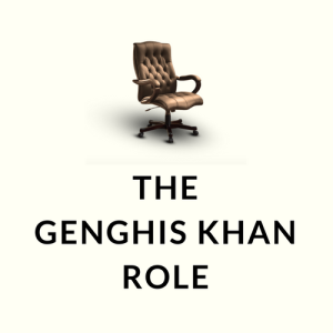 THE GENGHIS KHAN ROLE